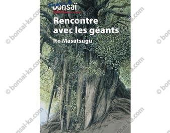 Hors série France Bonsaï Rencontre avec les géants par Ito Masatsugu