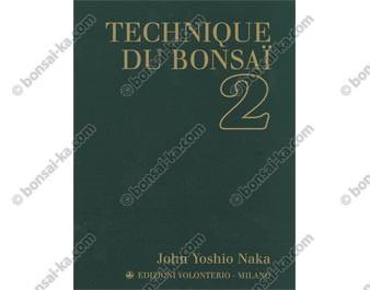 Technique du bonsaï 2 - John Yoshio Naka