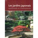 Les jardins japonais traditionnels et contemporains - Découverte et mise en oeuvre